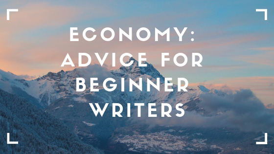 Economy: Advice for beginner writers