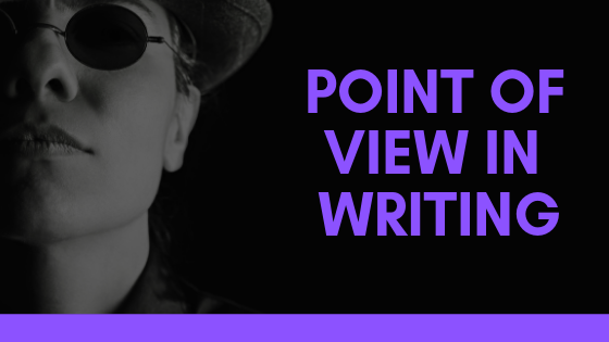Introduction to Point of View in Writing Fiction