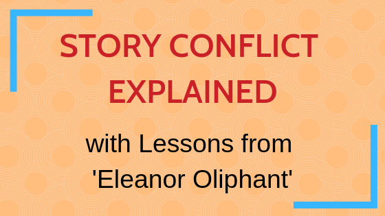 Lessons about Story Conflict from Eleanor Oliphant