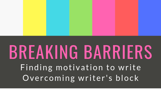 Breaking barriers to writing - Finding motivation and overcoming writer's block