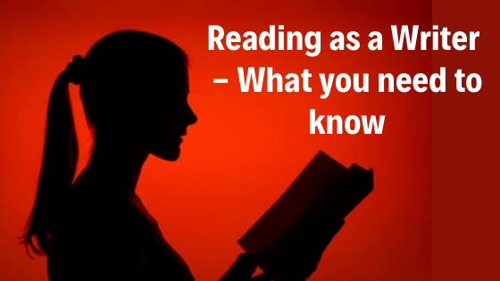 Reading as a writer – What you need to know