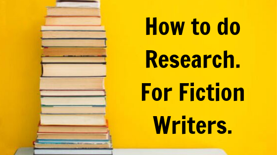 How to do Research. For Fiction Writers.