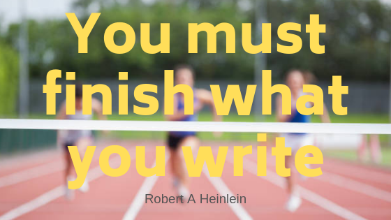 You must finish what you write