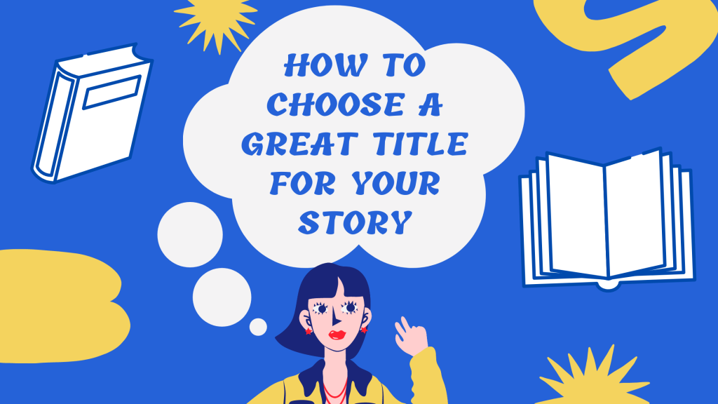 How to choose a great title for your story